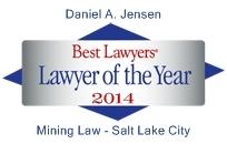 Attorney Daniel A. Jensen | Best Lawyers Lawyer of the Year 2014 | Mining Law