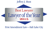 Attorney Jefferey J. Hunt | Best Lawyers Lawyer of the Year 2015 | First Amendment Law
