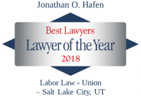 Attorney Jonathan O. Hafen | Best Lawyers Lawyer of the Year 2018 | Labor Law