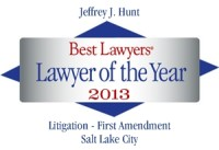 Attorney Jefferey J. Hunt | Best Lawyers Lawyer of the Year 2013 | First Amendment Litigation