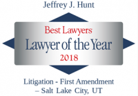 Attorney Jefferey J. Hunt | Best Lawyers Lawyer of the Year 2018 | First Amendment Litigation