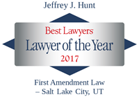 Attorney Jefferey J. Hunt | Best Lawyers Lawyer of the Year 2017 | First Amendment Litigation