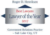 Attorney Roger D. Henriksen | Best Lawyers Lawyer of the Year 2017 | Government Relations Practice