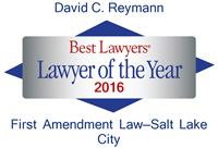 David C. Reymann | Best Lawyers Lawyer of the Year 2016 | First Amendment Litigation