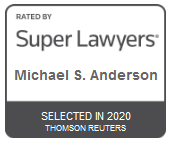 Attorney Michael S. Anderson | Rated by Super Lawyers 2020