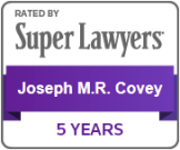 Attorney Joseph M. R. Covey | Rated by Super Lawyers | 5 Years