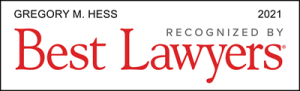 Attorney Gregory M. Hess | Best Lawyers 2021