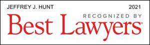 Attorney Jefferey J. Hunt   Best Lawyers 2021