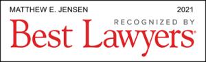 Attorney Matthew E. Jensen | Best Lawyers 2021