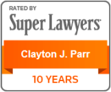 Clayton J. Parr   10 Years   Super Lawyers
