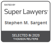 Attorney Stephen M. Sargent | Rated by Super Lawyers 2020