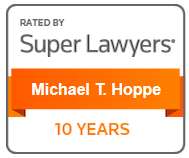 Attorney Michael T. Hoppe | Rated by Super Lawyers | 10 Years