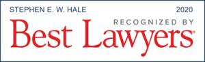 Attorney Stephen E. W. Hale | Best Lawyers 2020